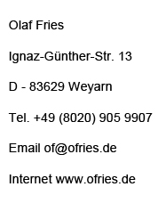 Olaf Fries Hohendilching 17a D-83626 Valley